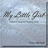 My Little Girl (Father to Daughter Wedding Song)