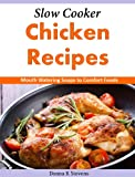 Slow Cooker Chicken Recipes: Mouth Watering Soups to Comfort Foods