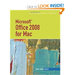 Microsoft Office 2008 for Mac, Illustrated Brief Kelley Shaffer