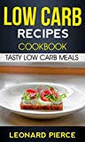 Low Carb Recipes Cookbook: Tasty Low Carb Meals