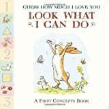 Sam McBratney Guess How Much I Love You: Look What I Can Do: A First Concepts Book