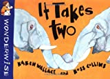It Takes Two (Wonderwise) (0531153258) by Wallace, Karen