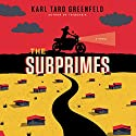 The Subprimes (       UNABRIDGED) by Karl Taro Greenfeld Narrated by Adam Verner