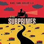 The Subprimes | Karl Taro Greenfeld