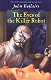 The Eyes of the Killer Robot (Johnny Dixon Mysteries (PB)) (0141300620) by Bellairs, John