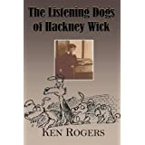 The Listening Dogs of Hackney Wickby Ken Rogers