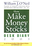 How to Make Money in Stocks: Desk Diary 2005 (0471680532) by O'Neil, William J.