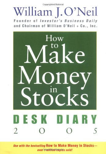 How to Make Money in Stocks: Desk Diary 2005