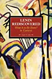 img - for Lenin Rediscovered: What Is to Be Done? In Context (Historical Materialism) book / textbook / text book