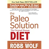 The Paleo Solution: The Original Human Dietby Robb Wolf