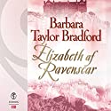 Elizabeth af Ravenscar (Ravenscar 3) Audiobook by Barbara Taylor Bradford Narrated by Louise Herbert