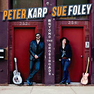 Peter Karp Sue Foley Beyond The Crossroads