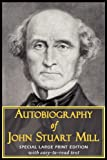 img - for Autobiography of John Stuart Mill (Large Print Edition) book / textbook / text book