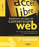 Am�liorer ses taux de conversion web : Vers la performance des sites web au-del� du webmarketing