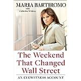 The Weekend That Changed Wall Street: An Eyewitness Account ~ Maria Bartiromo