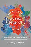 img - for The New Better Off: Reinventing the American Dream book / textbook / text book