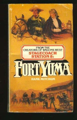 Fort Yuma (Stagecoach Station Series, No. 8), HANK MITCHUM