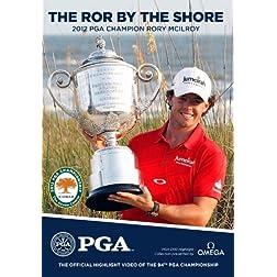 2012 PGA Championship - The Ror by the Shore