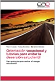 img - for Orientaci n vocacional y tutor as para evitar la deserci n estudiantil: Herramientas para evitar el rezago estudiantil (Spanish Edition) book / textbook / text book