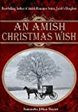 An Amish Christmas Wish (PLUS: The Christmas Prayer {complete short story} Amish Christian Romance)