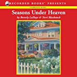 Seasons Under Heaven (       UNABRIDGED) by Beverly LaHaye, Terri Blackstock Narrated by Ruth Ann Phimister