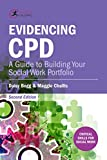 img - for Evidencing CPD: A Guide to Building Your Social Work Portfolio (Critical Skills for Social Work) book / textbook / text book