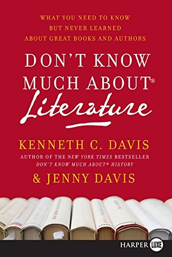 Don't Know Much About Literature LP: What You Need to Know but Never Learned About Great Books and Authors (Don't Know M