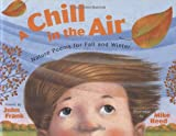 img - for A Chill in the Air: Nature Poems for Fall and Winter book / textbook / text book