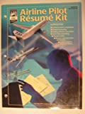 img - for AIR, Inc.'s airline pilot re  sume   kit: The complete guide to writing and enhancing airline pilot cover letters and re  sume  s book / textbook / text book