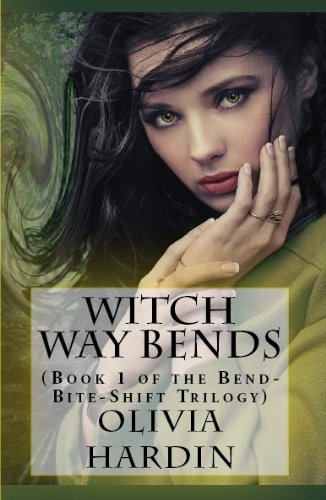 Witch Way Bends (Book 1 of the Bend-Bite-Shift Trilogy) by Olivia Hardin