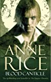 Blood Canticle (Vampire Chronicles) (0099460173) by Rice, Anne