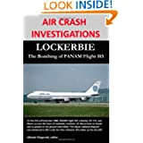AIR CRASH INVESTIGATIONS: LOCKERBIE, The Bombing of PANAM Flight 103