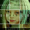 Dismantled Audiobook by Jennifer McMahon Narrated by Elisabeth Rodgers