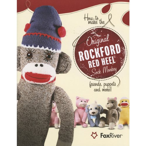 Big Save! How to Make the Original Rockford Red Heel Sock Monkey, Friends, Puppets and More!