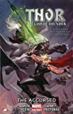 Jason Aaron Thor: God of Thunder Volume 3: The Accursed (Marvel Now) (Thor (Graphic Novels))