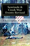 img - for Seminole & Creek War Events-Revised: Revised edition of Seminole & Creek War Chronology printed in 2013 with corrections and changes to the font. book / textbook / text book