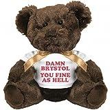 Damn Brystol, You Fine As Hell: Small Plush Teddy Bear