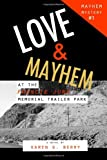 img - for Love and Mayhem at the Francie June Memorial Trailer Park (Mayhem Mystery) book / textbook / text book
