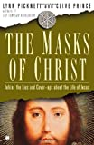 The Masks of Christ: Behind the Lies and Cover-ups About the Life of Jesus (Touchstone Books) (1416531661) by Picknett, Lynn