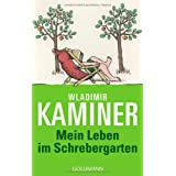 Mein Leben im Schrebergartenvon &#34;Wladimir Kaminer&#34;