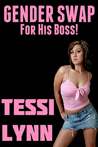 GENDER SWAP For His Boss | Feminization Female Transformation Erotica (English Edition)