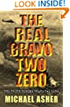 The Real Bravo Two Zero: The Truth Be...