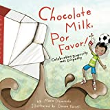 img - for Chocolate Milk, Por Favor: Celebrating Diversity with Empathy book / textbook / text book