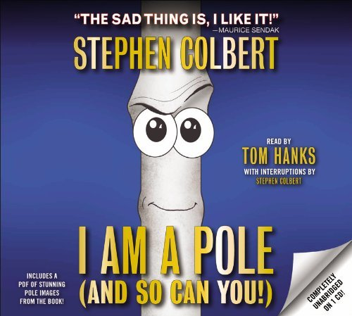 By Stephen Colbert - I Am A Pole (And So Can You!) (Unabridged) (2012-06-13) [Audio CD] (I Am Pole And So Can You compare prices)