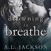 Drowning to Breathe: Bleeding Stars Series #2 | A . L. Jackson