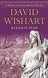 Illegally Dead (Marcus Corvinus Roman Mysteries) David Wishart