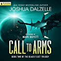 Call to Arms: Black Fleet Trilogy, Book 2 Audiobook by Joshua Dalzelle Narrated by Mark Boyett