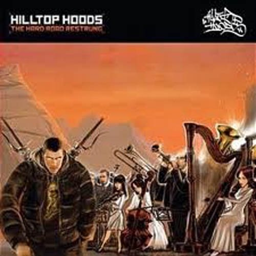 Hilltop Hoods-The Hard Road Restrung-Deluxe Edition Reissue-CD-FLAC-2009-FORSAKEN Download