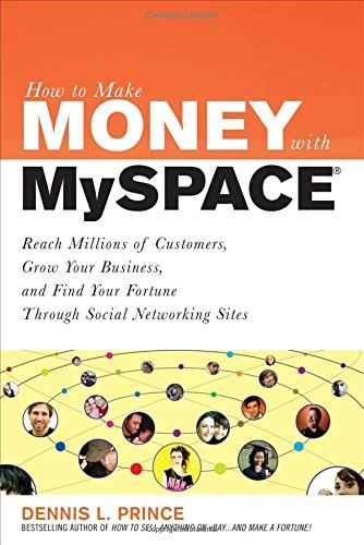 how-to-make-money-on-myspace-reach-millions-of-customers-grow-your-business-and-find-your-fortune-th
