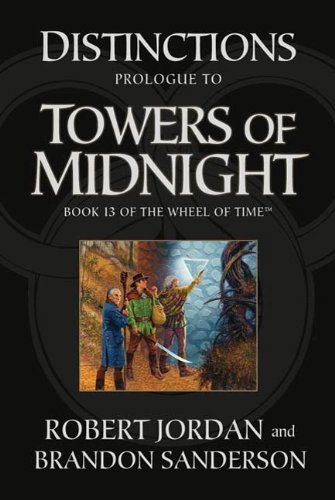 Distinctions: Prologue to Towers of Midnight (Wheel of Time) by Brandon Sanderson, Robert Jordan